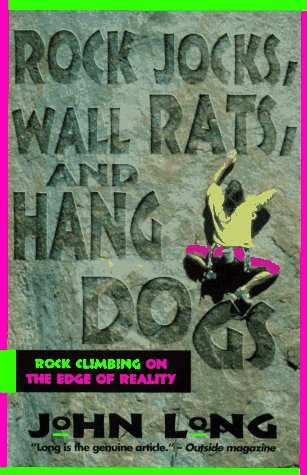 Rock Jocks, Wall Rats, and Hang Dogs: Rock Climbing on the Edge of Reality