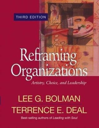 Reframing Organizations by Lee G. Bolman