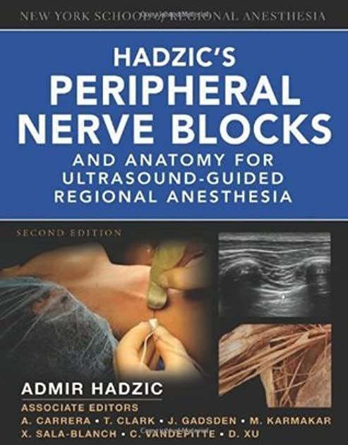 hadzic s peripheral nerve blocks and anatomy for ultrasound guided rh goodreads com Nurse Anesthesia Textbook Anesthesia Oral Board Book