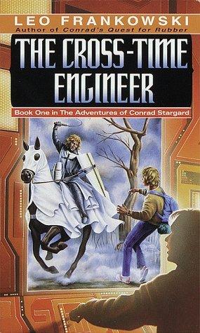 The Cross-Time Engineer by Leo Frankowski