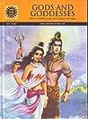 Gods and Goddesses: From the Epics and Mythology of India