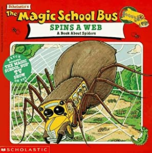 The Magic School Bus Spins A Web: A Book About Spiders