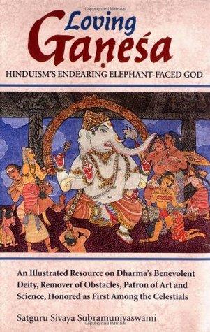 Loving Ganesa: Hinduism's Endearing Elephant-Faced God