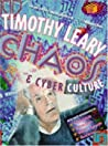 Chaos & Cyber Culture by Timothy Leary