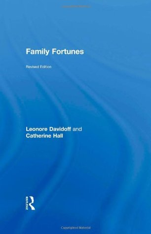 Family Fortunes: Men and Women of the English Middle Class