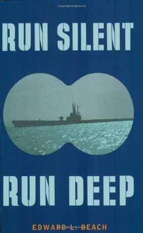 Run Silent Run Deep by Edward L. Beach