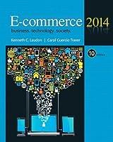 E-Commerce 2014: Business, Technology, Society