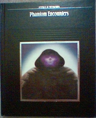 Phantom Encounters (Mysteries of the Unknown)