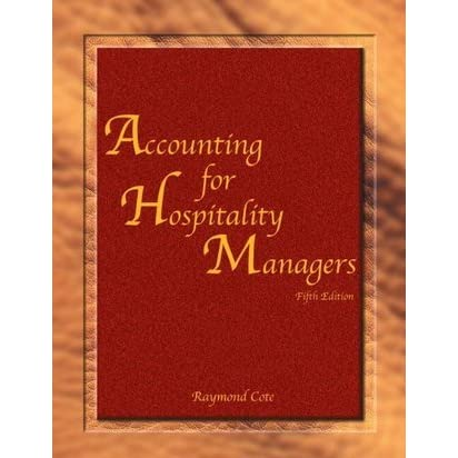 Accounting For Hospitality Managers With Answer Sheet By Raymond Cote