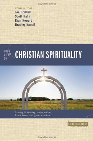 Four Views on Christian Spirituality by Bruce A. Demarest