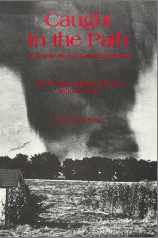 Caught In The Path, A Tornado's Fury, A Community's Rebirth