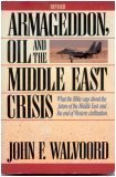 Armageddon, Oil, and the Middle East Crisis: What the Bible Says about the Future of the Middle East and the End of Western Civilization