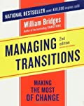 Managing Transitions: Making the Most of Change