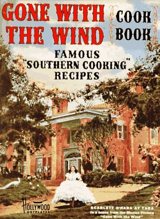 Gone With the Wind Cookbook: Famous Southern Cooking Recipes