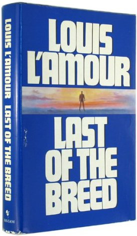 Read Last Of The Breed By Louis Lamour
