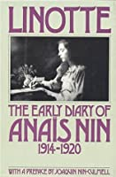 Linotte: The Early Diary of Anaïs Nin, 1914-1920