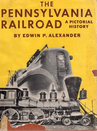 The Pennsylvania Railroad: A pictorial history