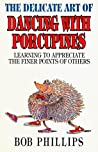 The Delicate Art of Dancing with Porcupines: Learning to Appreciate the Finer Points of Others