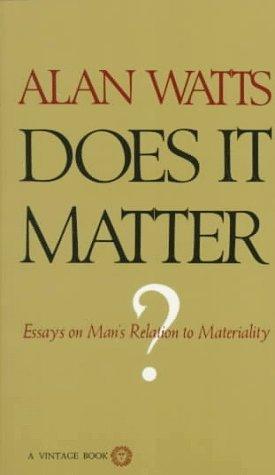 Does It Matter? by Alan W. Watts