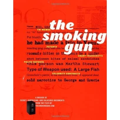 The Smoking Gun A Dossier Of Secret Surprising And Salacious Documents By William Bastone