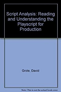Script Analysis: Reading and Understanding the Playscript for Production