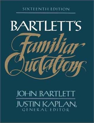 Bartlett's Familiar Quotations (18ed) (2014, Little, Brown and Company)