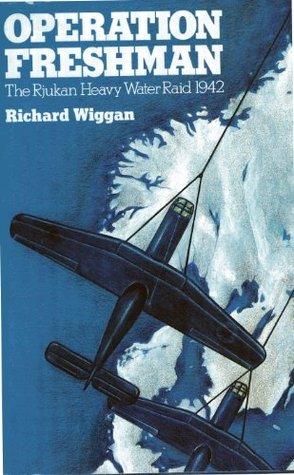 Operation Freshman: The Rjukan heavy water raid, 1942