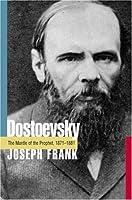 Dostoevsky: The Mantle of the Prophet, 1871-1881: v. 5