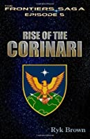 "Ep.#5 - ""Rise of the Corinari"": The Frontiers Saga (Volume 5)"