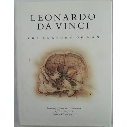 Leonardo Da Vinci: The Anatomy of Man by Martin Clayton