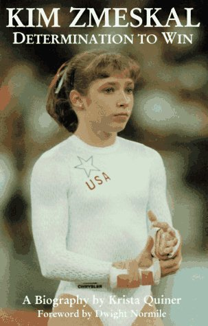 Kim Zmeskal: Determination to Win: A Biography