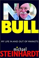 No Bull: My Life in and Out of Markets