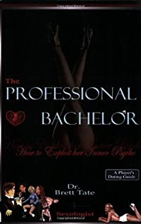 The Professional Bachelor: How to Exploit Her Inner Psycho