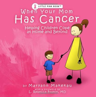 When Your Mom Has Cancer: Helping Children Cope at Home and Beyond