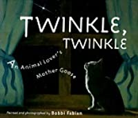 Twinkle, Twinkle: An Animal Lover's Mother Goose