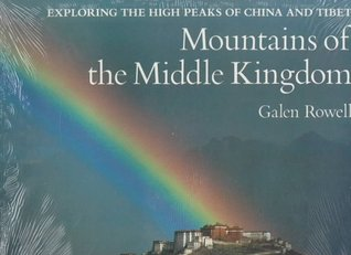 Mountains of the Middle Kingdom: Exploring the High Peaks of China and Tibet