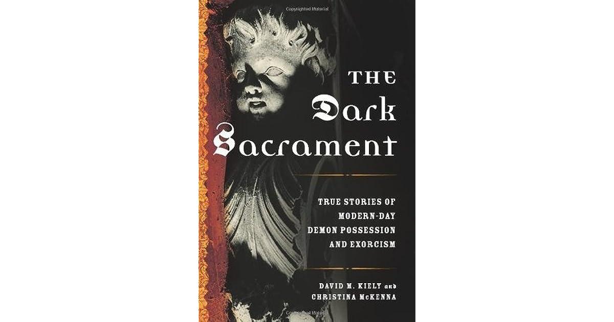 The Dark Sacrament: True Stories of Modern-Day Demon