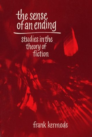 The Sense of an Ending: Studies in the Theory of Fiction (Mary Flexner Lectures)