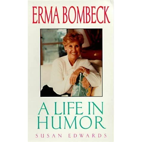 a biography of erma louise bombeck an american humorist