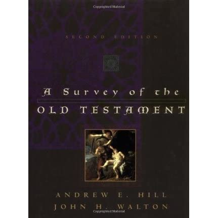 A Survey Of The Old Testament By Andrew E Hill