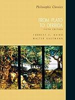 Philosophic classics from plato to derrida by forrest e baird philosophic classics from plato to derrida fandeluxe Images
