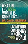 What In The World Is Going On?/Living With Confidence in a Chaotic World (2 Best Selling Books in One Volume)