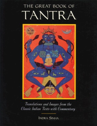 The Great Book of Tantra: Translations and Images from the