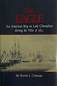 The Eagle: An American Brig on Lake Champlain During the War of 1812