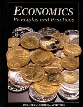Economics: Principles and Practices by Gary E  Clayton