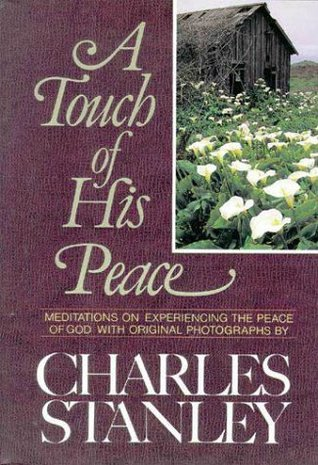 A Touch of His Peace: Meditations on Experiencing the Peace of God