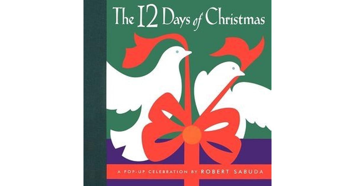 12 Days Before Christmas.The 12 Days Of Christmas A Pop Up Celebration By Robert Sabuda