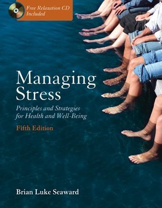 Managing Stress Principles and Strategies for Health and Well-Being, 9th Edition