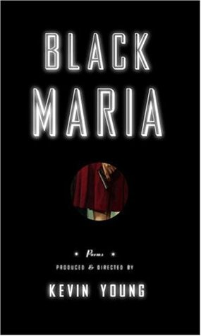 Black Maria: Poems Produced and Directed by