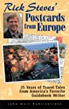 Rick Steves' Postcards from Europe: 25 Years of Travel Tales from America's Favorite Guidebook Writer